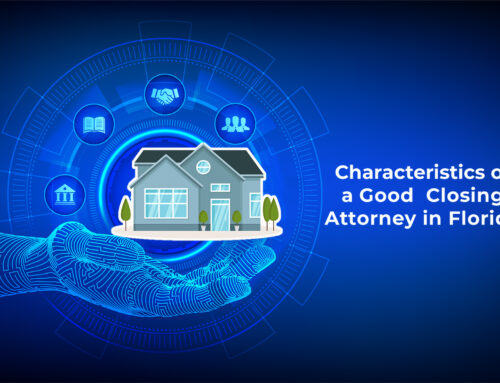 Four Things to Look for in a Florida Closing Attorney
