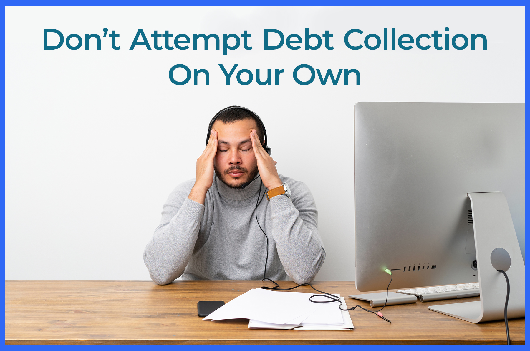business owner stressing over commercial debt collection