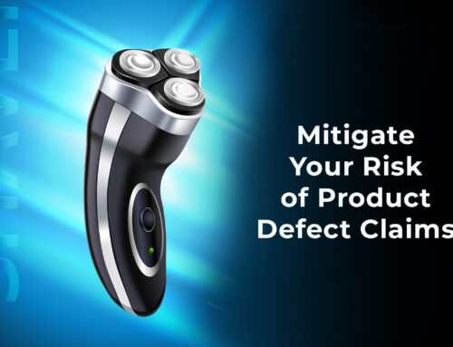 Three Ways to Mitigate Your Risk of Product Defect Claims