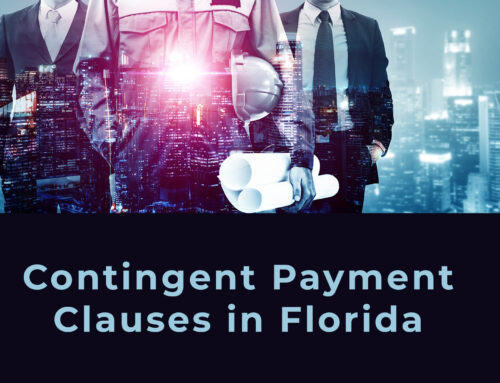 Contingent Payment Clauses in Florida Construction Law