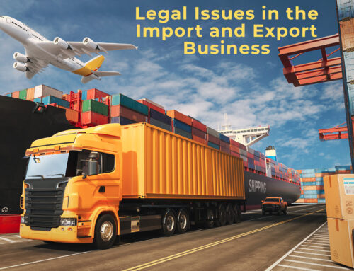 Legal Issues in the Import and Export Business