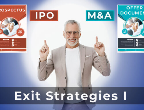Business Exit Strategies Part I: IPOs and Mergers and Acquisitions