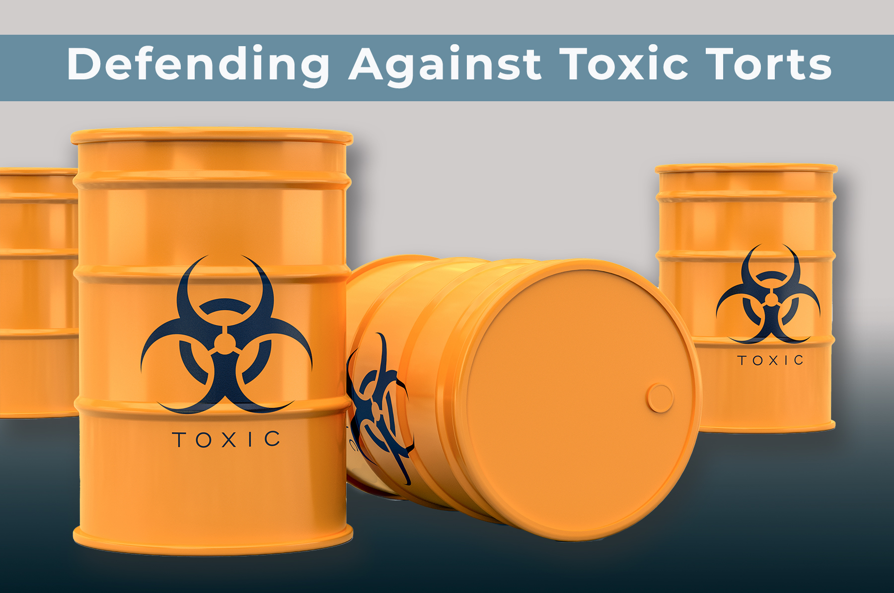 DEFENDING AGAINST TOXIC TORTS