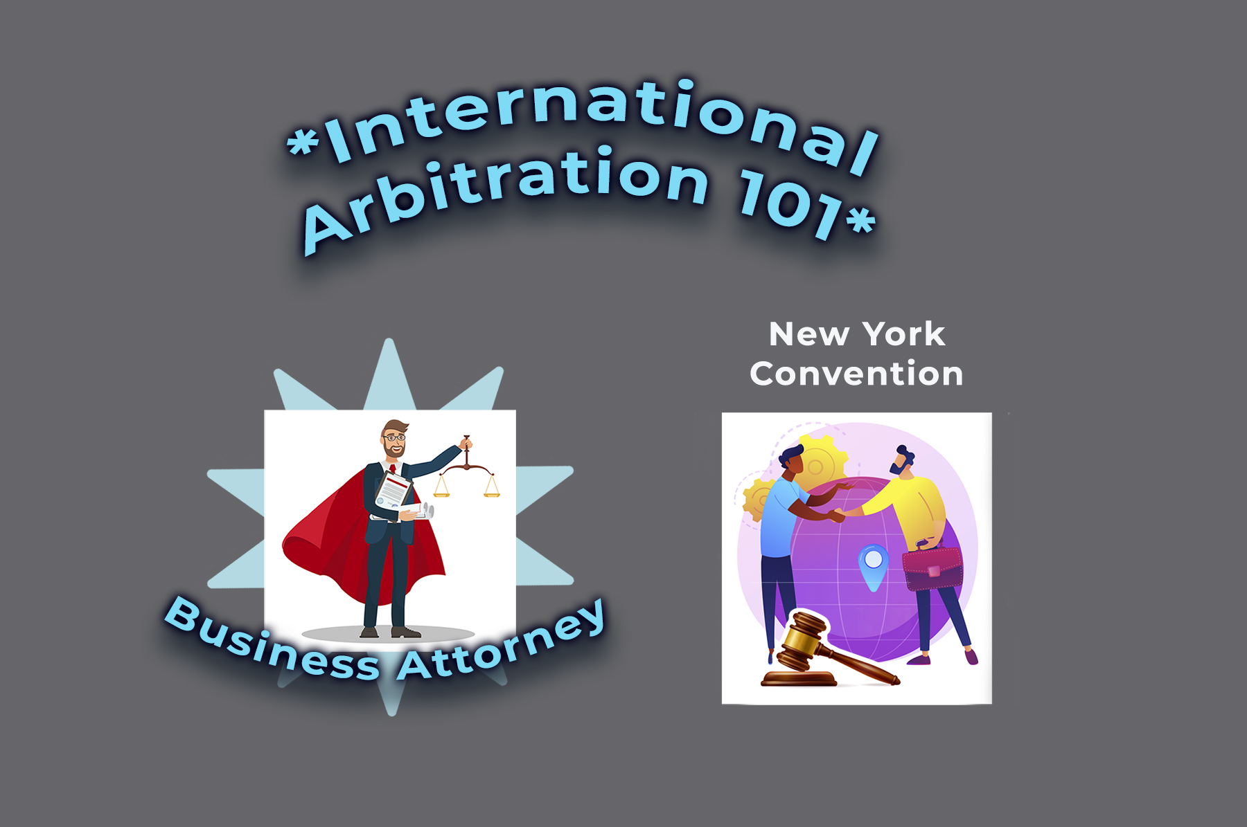 INTERNATIONAL ARBITRATION 101