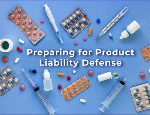 Preparing for Product Liability Defenses: Eight Items to Have in Place
