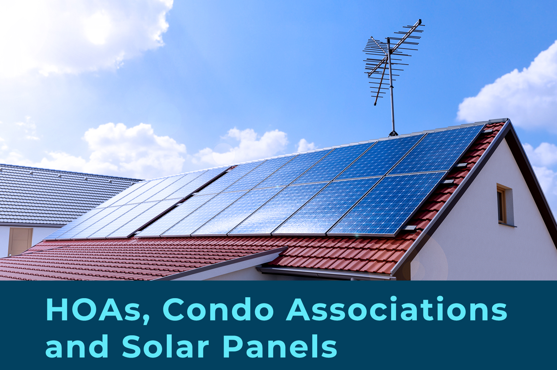 """Solar panels on the house roof with the phrase """"HOAS condo association and solar panel"""