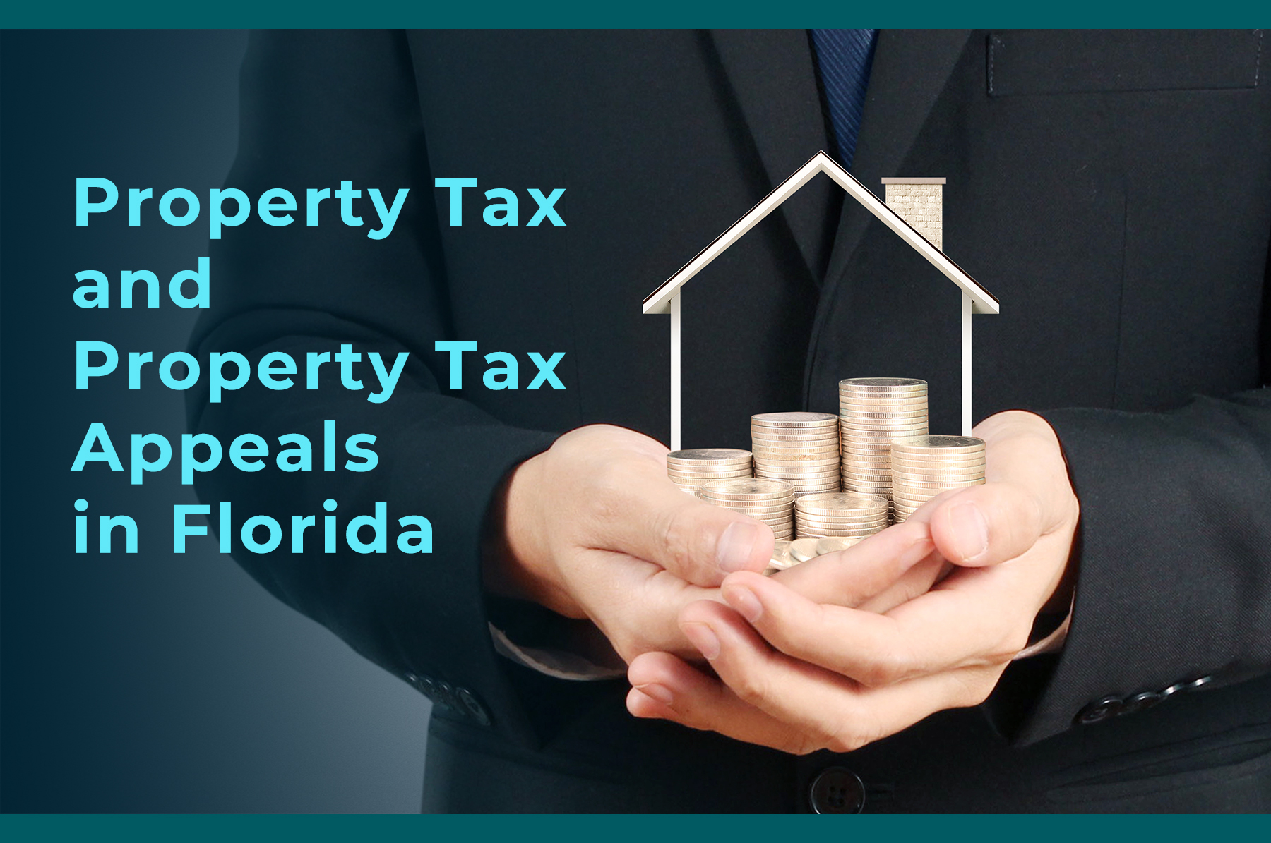 Growing coins house on stack coins in hand with the phrase property tax appeals in florida