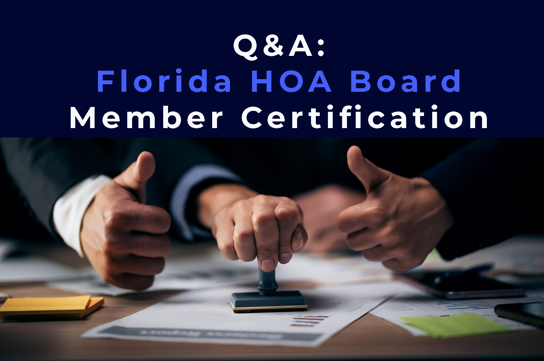 Business approved stamp permit-document-certificate with the phrase Q&A:Florida HOA Board Member Certification